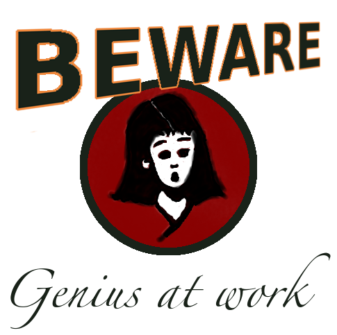 Beware, genius at work
